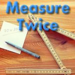 measure twice by Jim Combs